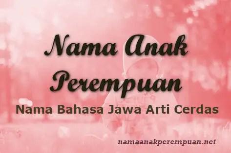 Nama Anak Perempuan Jawa Yang Artinya Cerdas