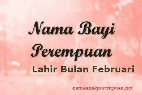 Nama Bayi Perempuan Lahir Bulan Februari