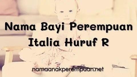 Nama Bayi Perempuan Italia Huruf R