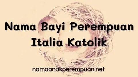 Nama Bayi Perempuan Italia Katolik