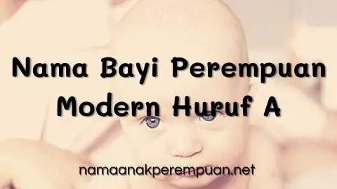 Nama Bayi Perempuan Modern Huruf A