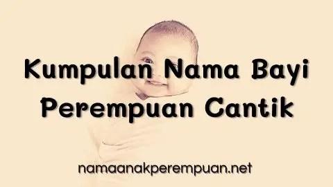 Kumpulan Nama Bayi Perempuan Cantik