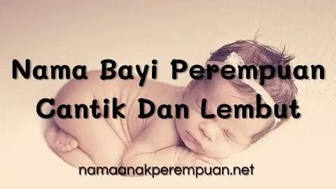 Nama Bayi Perempuan Cantik Dan Lembut