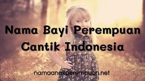 Nama Bayi Perempuan Cantik Indonesia