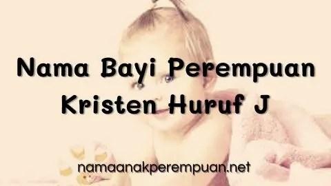 Nama Bayi Perempuan Kristen Huruf J