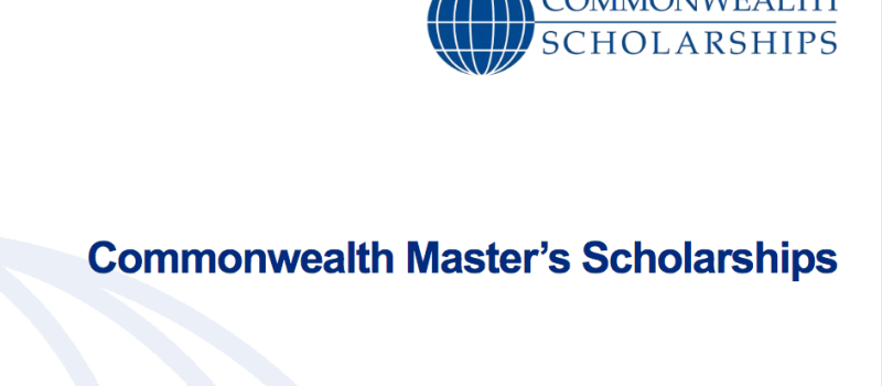 Commonwealth Masters Scholarships 2018/2019 for full time Masters Study at a UK University ( Fully Funded)