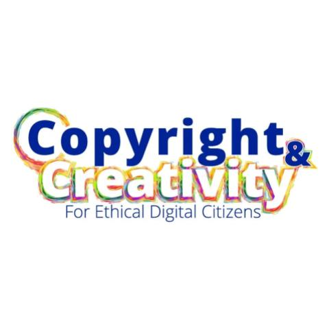 Copyright and Creativity for Ethical Digital Citizens