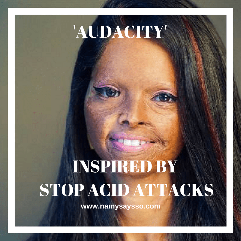 "Audacity: Acrostic poem inspired by ""Stop Acid Attacks"" - #AtoZChallenge #BlogchatterA2Z #NaPoWriMo"