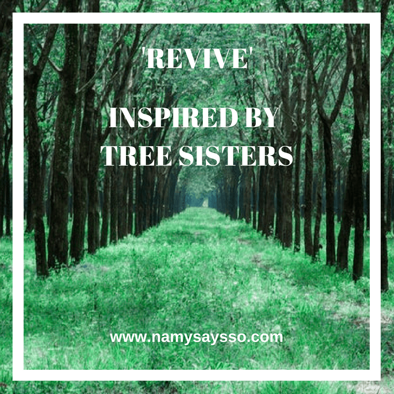 Revive: Inspired by Tree Sisters #AtoZChallenge #BlogChatterA2Z #NaPoWriMo