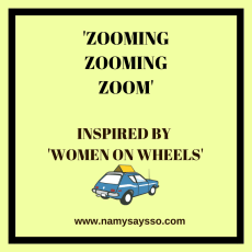 Zooming Zooming Zoom: Inspired by Women On Wheels #AtoZChallenge #BlogChatterAtoZ #NaPoWriMo