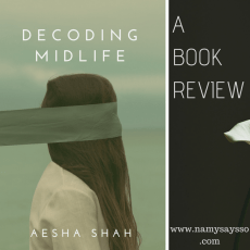 A Book Review of 'Decoding Midlife' By Aesha Shah