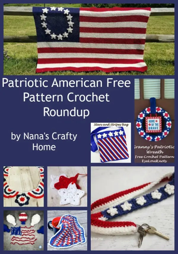 Patriotic American Free Crochet Pattern Roundup by Nana\'s Crafty Home