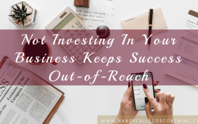 Not Investing in Your Coaching Business Keeps Success Out of Reach