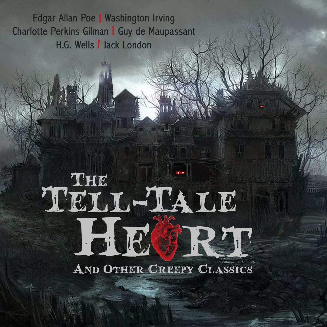 The Tell Tale Heart Amp Other Creepy Classics