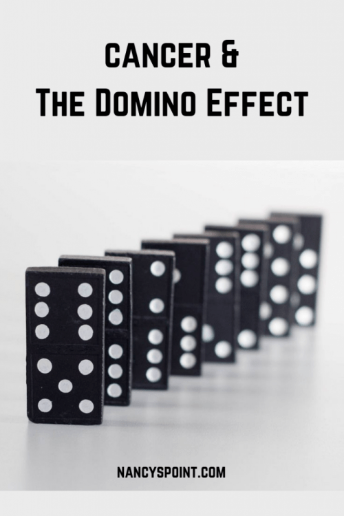 Cancer & the Domino Effect #cancer #breastcancer #health #womenshealth #illness