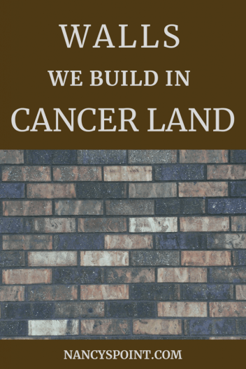 Walls We Build In Cancer Land #cancer #breastcancer #MBC