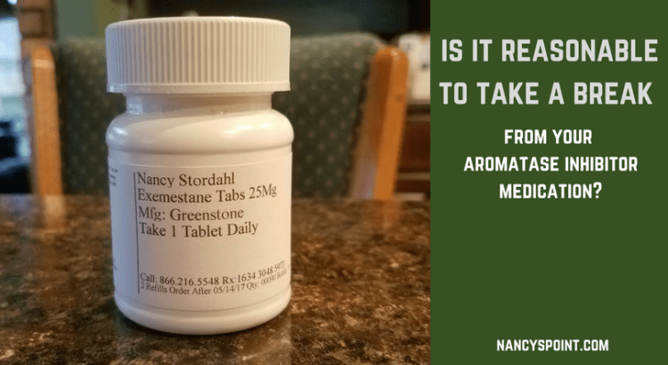 If you're struggling with nasty side effects from your AI med, taking a break might be worth a try #breastcancer