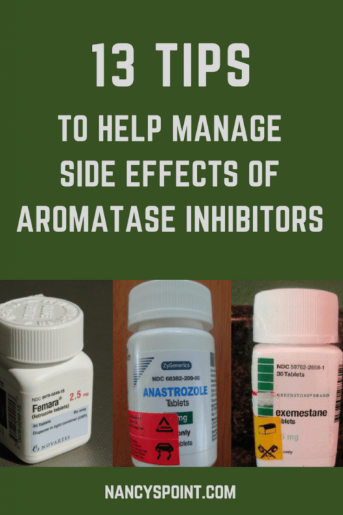 13 Tips to Help Manage Side Effects of Aromatase Inhibitors