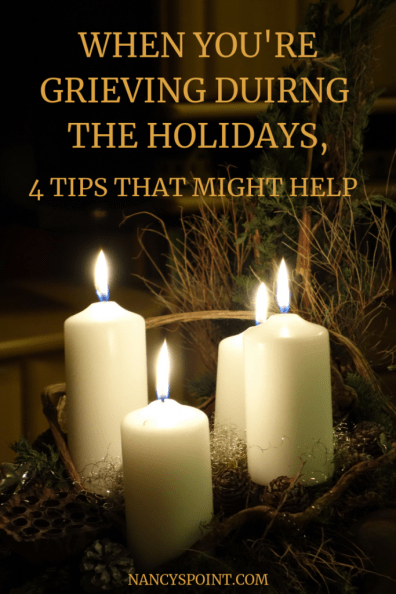 Grief & the Holidays, 4 Tips that Might Help #holidays #grief #loss #death #Christmas #Thanksgiving