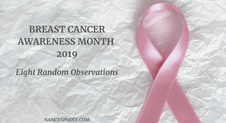 #BreastCancerAwarenessMonth 2019, Eight Random Observations #breastcancer #Pinktober #BCAM #womenshealth #advocacy