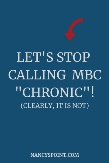 Let's Stop Calling #MBC Chronic! #breastcancer #metataticbreastcancer #advocacy #womenshealth #research #cancer #stage4