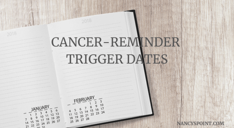 Cancer-Related Trigger Dates, What Do You Do with Them? #cancer #breastcancer #health #mentalhealth #survivorship