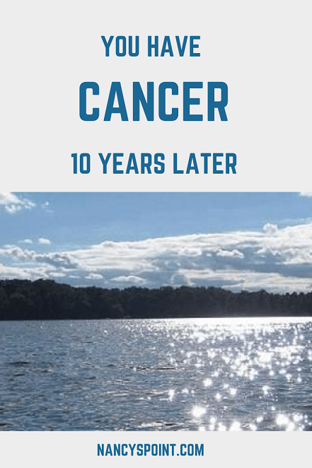 You have #cancer - 10 years later #cancerdiagnosis #breastcancer #womenshealth #survivorship