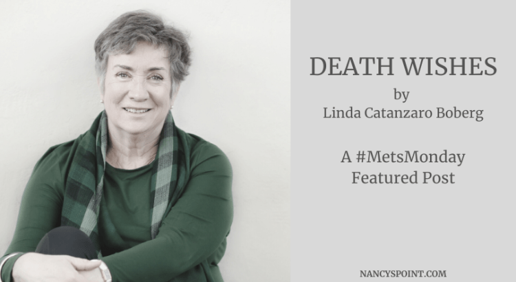 """Death Wishes""由Linda Catanzaro Boberg A #metsmonday Teatured Post #breastcancer #MBC #MetAstaticBreastCancer"
