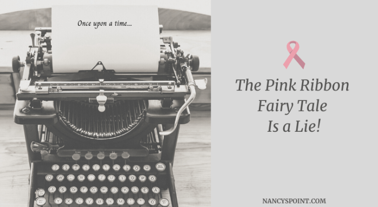 The #PinkRibbon Fairy Tale Is a Lie! #breastcancer #breastcancerawarenessmonth #BCAM #pinkribbons #pinkisnotacure