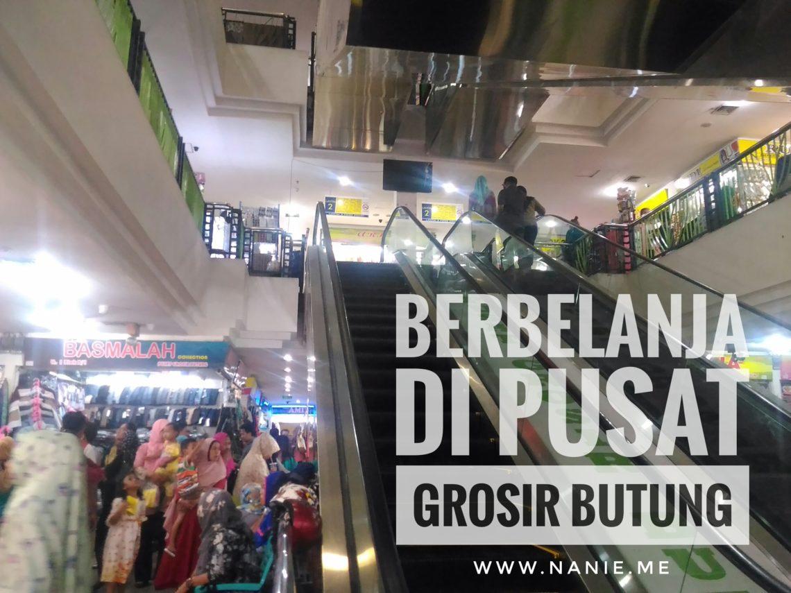 Berbelanja di Pusat Grosir Butung