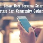 Menjadi Smart User bersama Smartfren, Reportase dari Community Gathering