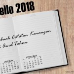 Hello 2018 : Sebuah Catatan Kenangan di Awal Tahun