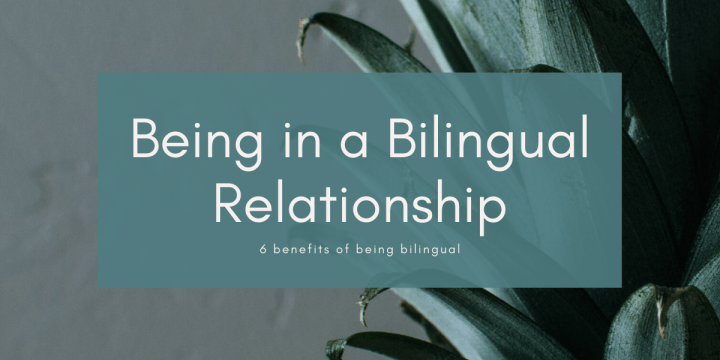 Being In a Bilingual Relationship