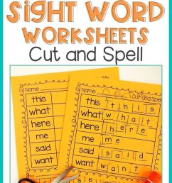 Editable Sight Word Worksheets- Cut And Spell   Morning Work Ideas on Best  Worksheets Collection 5982 [ 1104 x 736 Pixel ]