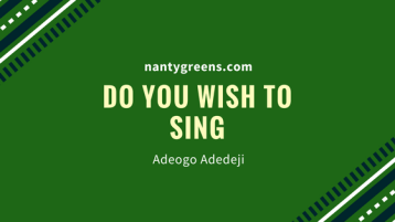 Do you wish to sing adeogo adedeji
