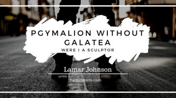 Pgymalion without Galatea
