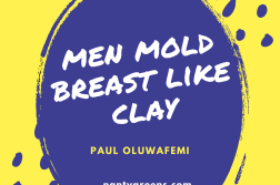 men mold breast like clay