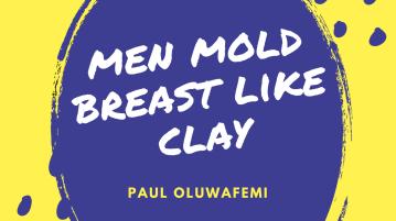 men mold breast like clay