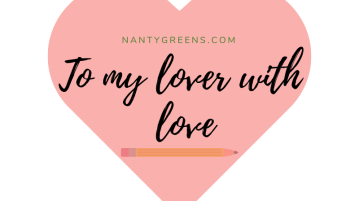 To my lover with love nantygreens
