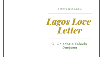 lagos love letter by O. Chiedozie Kelechi Danjuma published on Nantygreens.com