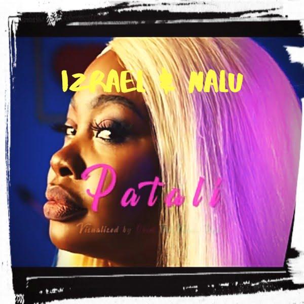 Izrael & Nalu - Patali Download Mp3