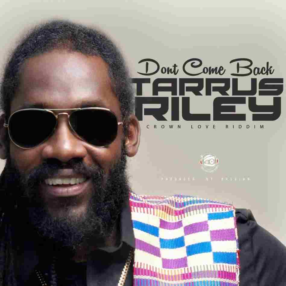 Tarrus Riley - Don't Come Back