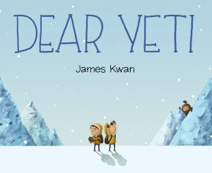 Dear Yeti by author/illustrator James Kwan