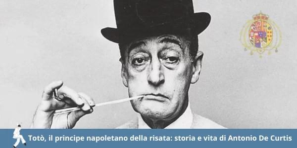 Totò, il principe napoletano della risata: storia e vita di Antonio De Curtis
