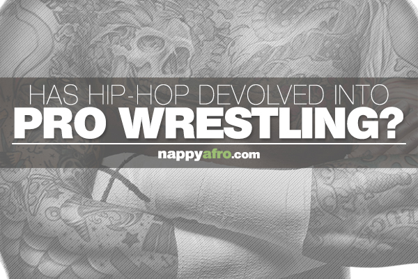 Has Hip-Hop Devolved Into Pro-Wrestling