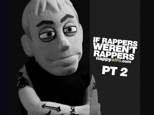 If Rappers Weren't Rappers 2