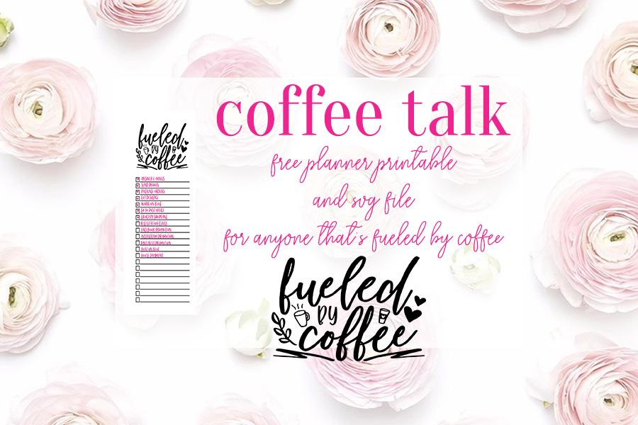 Coffee Talk -- Free Printable & SVG! | Nap Time Alternative