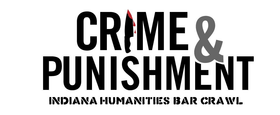 Crime & Punishment, Indiana Humanities' Historic Bar Crawl