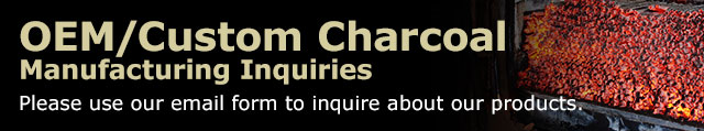 OEM/Custom Charcoal Manufacturing Inquiries