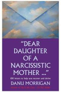 Dear Daughter of a Narcissistic Mother 100 letters for your Healing and Thriving